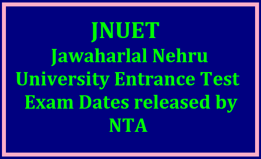 Jawaharlal Nehru University Entrance Test (JNUET) 2020 Exam Dates released by NTA /2019/08/jawaharlal-nehru-university-entrance-test-2020-exam-dates-released-by-nta-at-ntajnu.nic.in.html