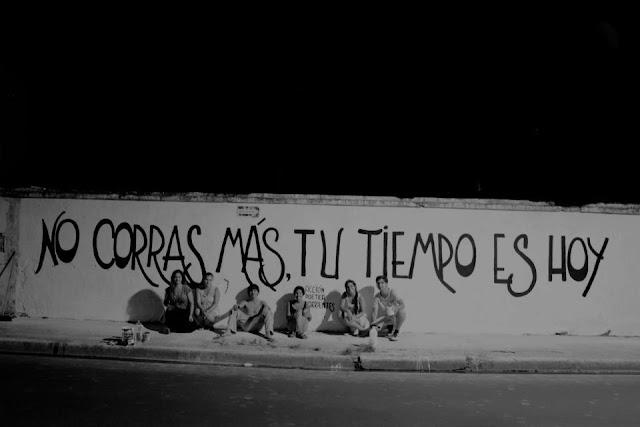 """""""No corras más, tu tiempo es hoy."""" Luis Alberto Spinetta (Almendra)."""