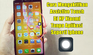 Cara Mengaktifkan Assistive Touch Di HP Xiaomi Tanpa Aplikasi