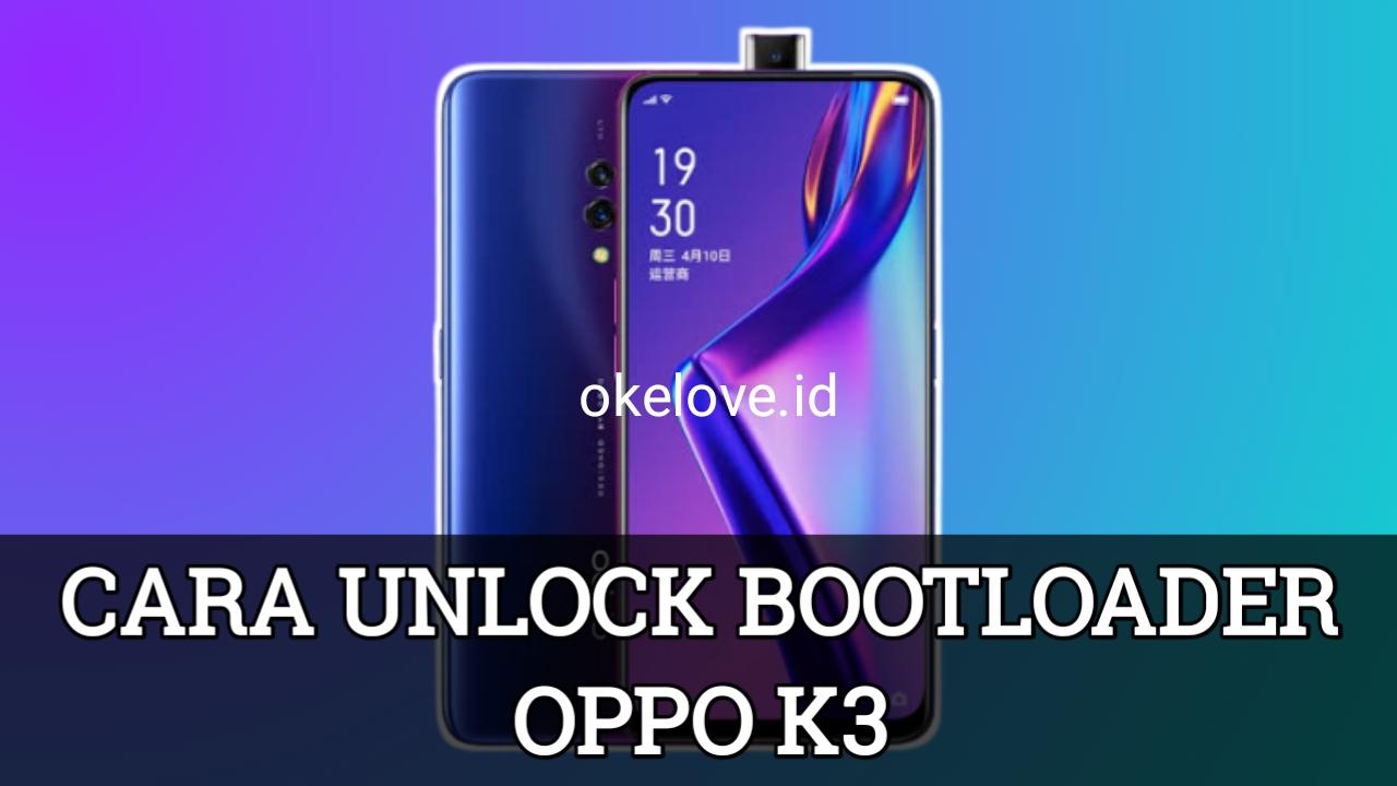 Cara Unlock Bootloader OPPO K3