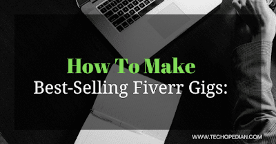 How To Make Best-Selling Fiverr Gigs | Top-Secret Of Highly Ranked Gigs Fiverr: