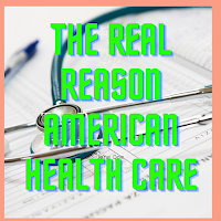 The Real Reason American Health Care Is So Expensive in now 2021