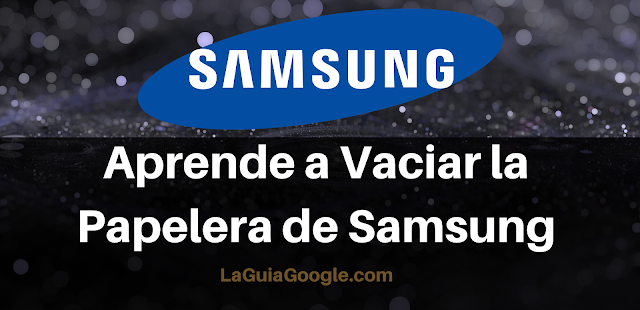 Vaciar Papelera Samsung
