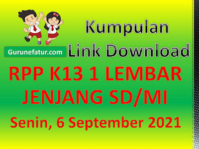 Kumpulan Link Download RPP K13 1 Lembar SD/MI Kelas 123456, Senin 6 September 2021