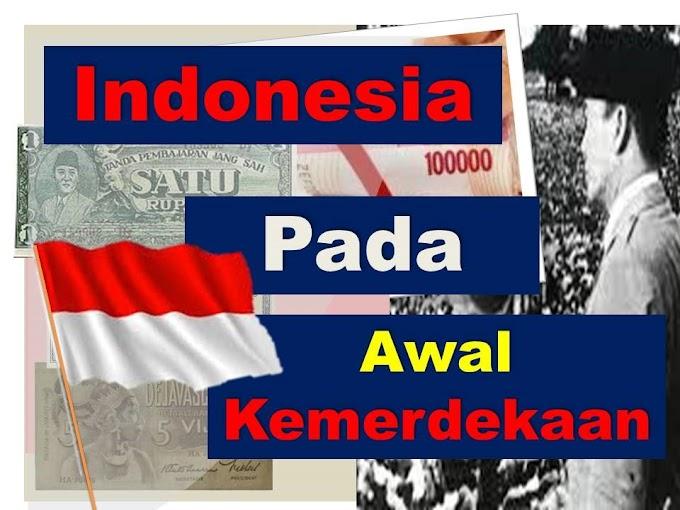 Bangsa Indonesia pada masa awal Kemerdekaan