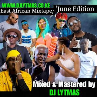 DJ LYTMAS - BONGO MIX 2019 [EAST AFRICAN MIXTAPE JUNE EDITION]