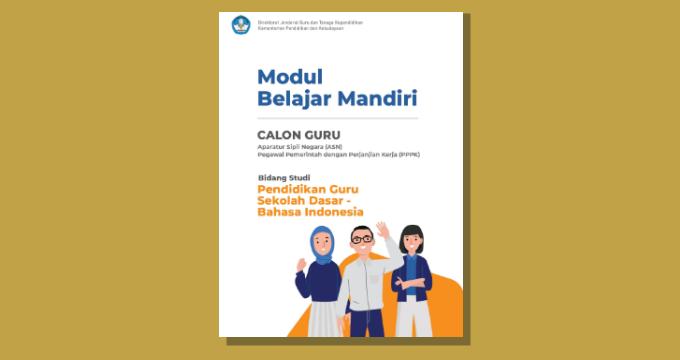 Modul Belajar Mandiri Calon Guru ASN PPPK Bidang Studi PGSD Bahasa Indonesia