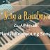 Sing a rainbow_영어동요 피아노 편곡, 연주/피아노 자장가(Garritan CFX)