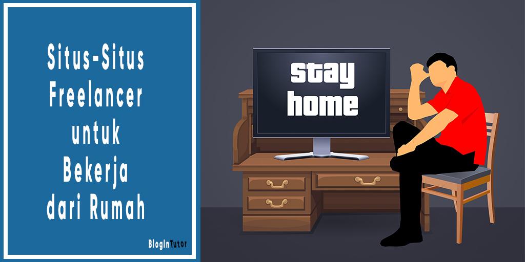 Situs freelancer yang bisa dimanfaatkan untuk bekerja dari rumah