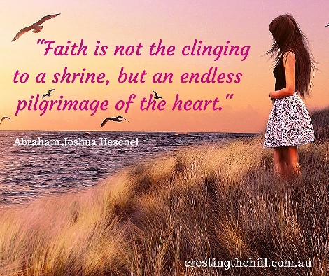 Faith is not the clinging to a shrine, but an endless pilgrimage of the heart. Herschel #faithquotes