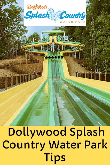 Dollywood Splash Country Water Park Tips