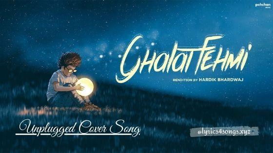 GHALAT FEHMI LYRICS - Hardik Bhardwaj | Unplugged Cover | Lyrics4songs.xyz
