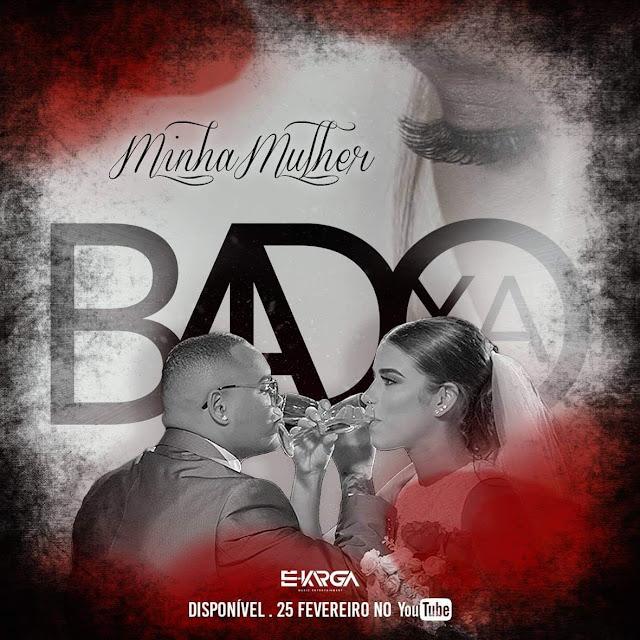 Badoxa - Minha Mulher (Kizomba) [Download] baixar nova musica descarregar agora 2019
