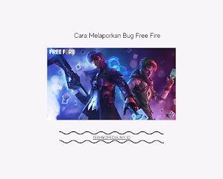 Laporkan bug free fire