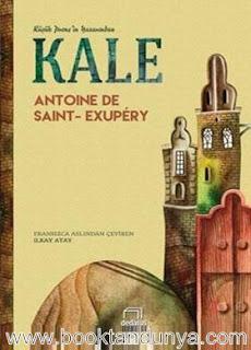 Antoine de Saint Exupery - Kale - Ama Sen İnsansın
