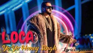 Yo Yo Honey Singh Loca Lyrics Meaning