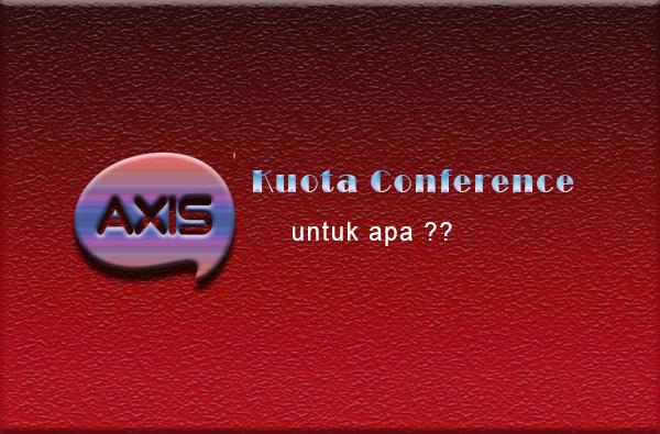 apa itu kuota conference axis