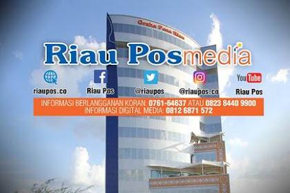 Lowongan Kerja Riau Pos Media Pekanbaru Agustus 2019