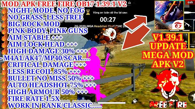 MOD APK FREE FIRE OB17 1.39.1 V2 - BIG ROCK MOD, PINK BODY, AIM STABLE+, DAMAGE+, HEADSHOT+, ARMOUR+