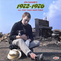 Jon Savage's 1972-1976: All Our Times Have Come