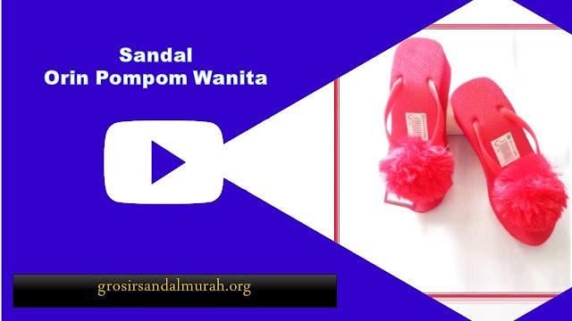 grosirsandalmurah.org - Sandal Wanita - Sandal Orin Pompom Wanita