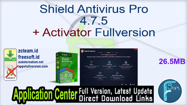 Shield Antivirus Pro 4.7.5 + Activator Fullversion