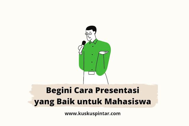 cara presentasi yang baik untuk mahasiswa