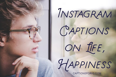 Life-Happiness-Captions-For-Instagram