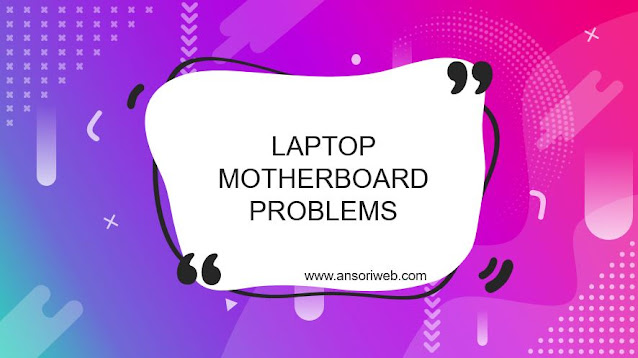 Laptop Motherboard Problems