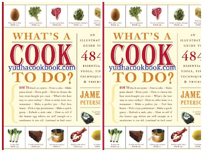 Download cooking ebook WHAT'S A COOK TO DO? : An Illustrated Guide to 484 Essential Tips, Techniques, and Tricks
