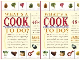 WHAT'S A COOK TO DO? : An Illustrated Guide to 484 Essential Tips, Techniques, and Tricks