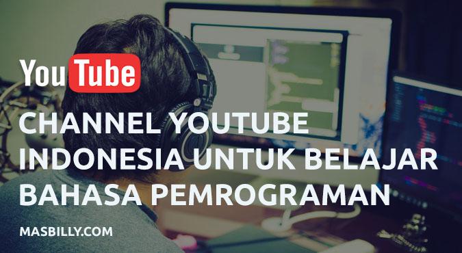 6 Channel Youtube Indonesia Terbaik untuk Belajar Bahasa Pemrograman