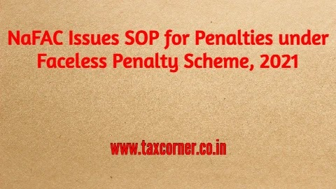 NaFAC Issues SOP for Penalties under Faceless Penalty Scheme, 2021