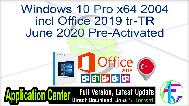 Windows 10 Pro x64 2004 incl Office 2019 tr-TR June 2020 Pre-Activated