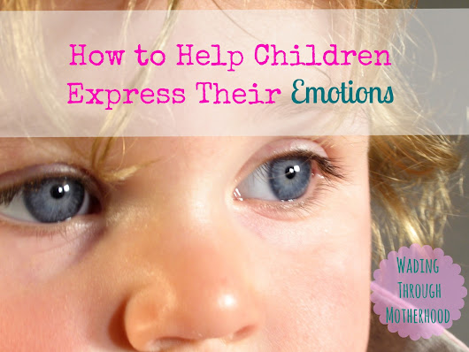 How to Help Children Express Their Emotions