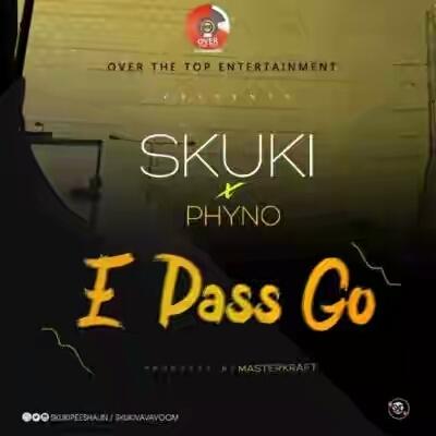 Skuki – E Pass Go ft. Phyno (Prod. By Masterkraft)