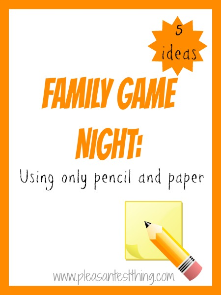 Family Game Night: 5 ideas using only paper and pencil