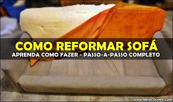 como fazer reforma de sofa
