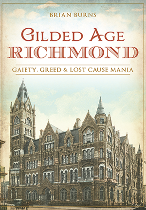 The shockoe examinerblogging the history of richmond virginia brian burns new book on richmond examines the era of the gilded age the 1870s through the turn of the century published by the history press the book is m4hsunfo