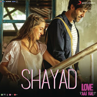 Love Aaj Kal Lyrics in বাংলা – Shayad