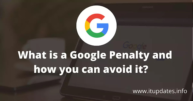 What is a Google Penalty and how you can avoid