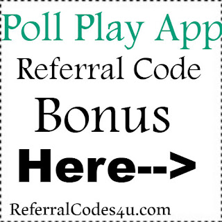 Poll Play App Referral Code, Poll Play App Invite Code & Poll Play App Sign Up Bonus