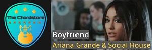 Ariana Grande - BOYFRIEND Guitar Chords (Social House)