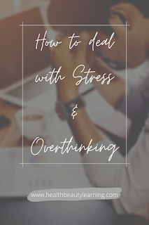 how to deal with stress and overthinking