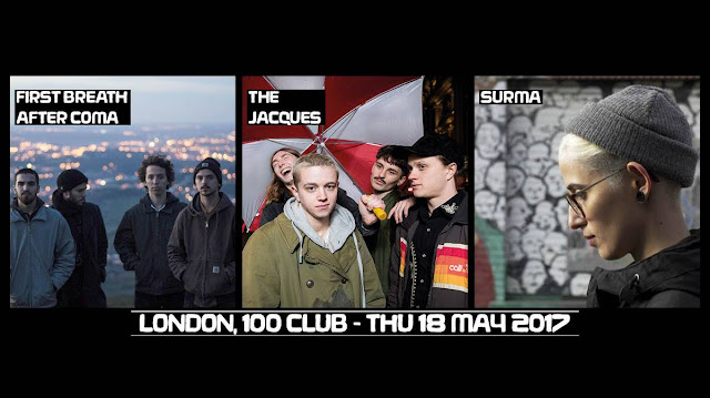 FIRST BREATH AFTER COMA + THE JACQUES + SURMA TO PLAY 100 CLUB, LONDON
