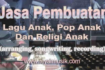 Jasa Pembuatan Lagu Pop Anak, Lagu Religi Anak, Rekaman & Produksi Musik