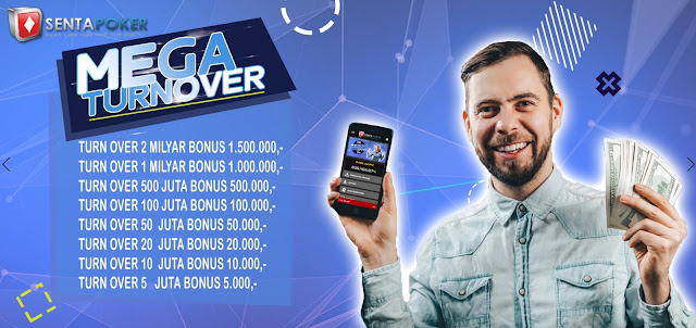 SENTAPOKER PROMO BONUS MEGA TURN OVER
