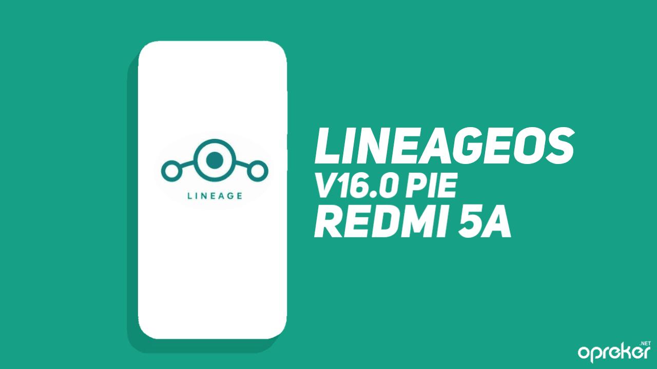 ROM Lineage OS Unofficial untuk Xiaomi Redmi 5A / RIVA