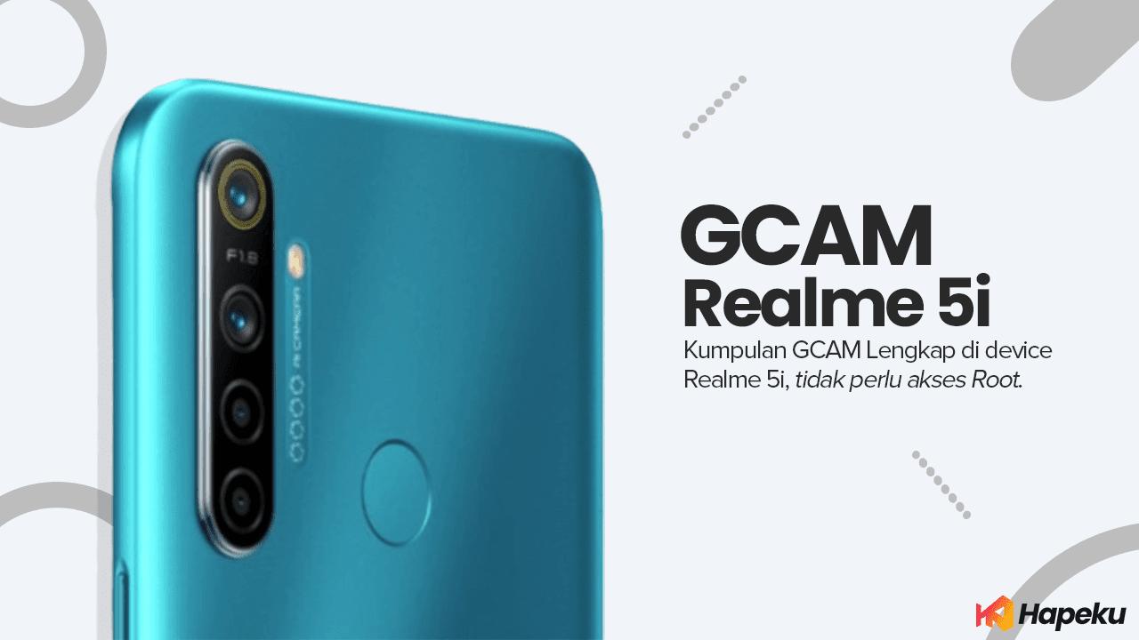 Kumpulan GCAM Lengkah Realme 5i, Tanpa Root! [RMX2030]