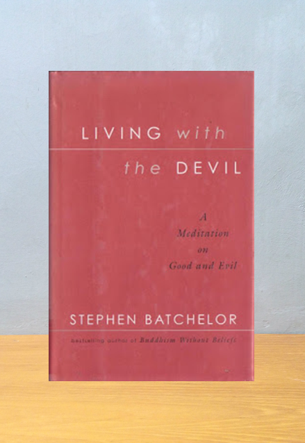 LIVING WITH THE DEVIL, Stephen Batchelor